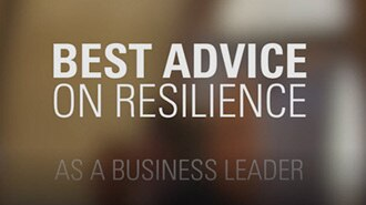Best Advice on Resilience as a Business Leader