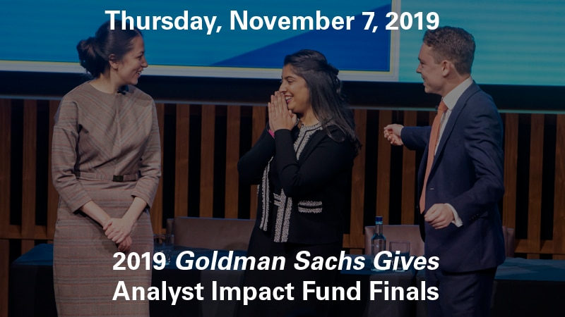 The Fourth Annual <i>Goldman Sachs Gives</i> Analyst Impact Fund